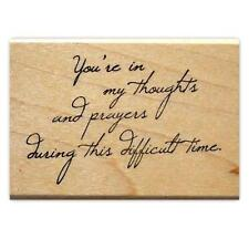 You're in my thoughts and prayers.. mounted rubber stamp, sympathy sentiment #16