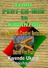From Pert En Min to Kwanzaa  Kuumba (Creative) Restoration of Sacred First Fruit
