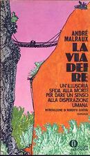 LA VIA DEI RE - ANDRE MALRAUX   - MONDADORI 1°ED 1971