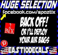 Back off or i'll deploy your airbags vinyl car sticker decal JDM diesel funny