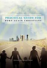 USED (LN) Practical Guide for Born-Again Christians by Apotre Dr Michel Vovor