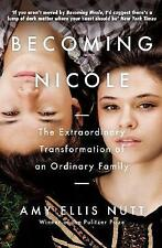 Good, Becoming Nicole: The Extraordinary Transformation of an Ordinary Family, N