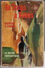 LE RAYON FANTASTIQUE n°101-102 ¤ CLIFFORD D.SIMAK ¤ DE TEMPS A AUTRES ¤ EO 1962