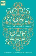 The Gospel Coalition: God's Word, Our Story : Learning from the Book of...