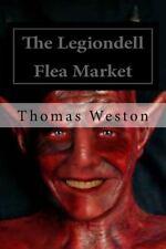 The Legiondell Flea Market by Thomas Weston (2014, Paperback)