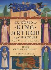 NEW - World of King Arthur and His Court: The: People, Places, Legend, and Lore