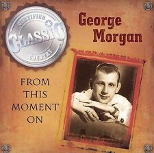 From This Moment On by George Morgan (CD, May-2006, CBUJ Distribution) New