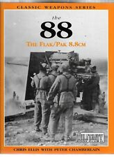 The 88: The Flak/Pak 8.8cm Hard Cover  (Classic weapons series) 1998