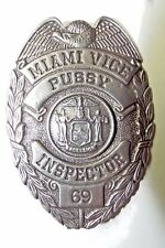 MIAMI VICE PUSSY INSPECTOR 69 FULL SIZE METAL BADGE