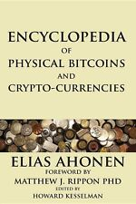 Encyclopedia of Physical Bitcoins and Crypto-Currencies (full color, 270 pages)