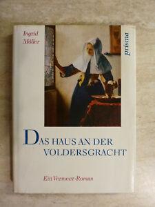 Ingrid Möller - Das Haus an der Voldersgracht (ein Vermeer-Roman)