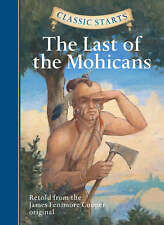 Classic Starts (TM): The Last of the Mohicans by James Fenimore Cooper (Hardback, 2008)