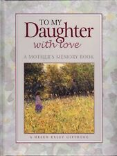 To My Daughter With Love - A Mothers Memory Book