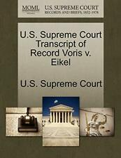 U.S. Supreme Court Transcript of Record Voris v. Eikel, Court 9781270053651,,