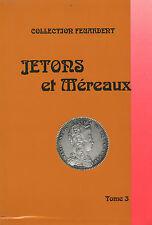 LIBRAIRIE - Jetons et Méreaux - Tome 3 - FEUARDENT - MAISON PLATT