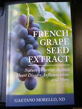 French Grape Seed Extract: Nature's Warrior Against Heart Disease & Inflammation
