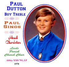 Paul Sings Volume 1 - Paul Dutton Boy Soprano / Treble 1970