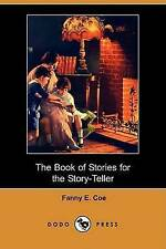 NEW The Book of Stories for the Story-Teller (Dodo Press) by Fanny E. Coe