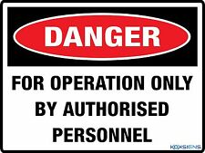 DANGER FOR OPERATION ONLY BY AUTHORISED PERSONNEL  --  SIGN & STICKER OPTIONS