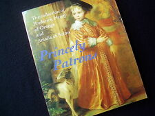 PRINCELY PATRONS~THE COLLECTION OF FREDERICK HENRY OF ORANGE AND AMALIA OF SOLMS
