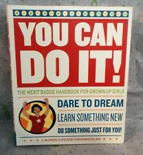 You Can Do It! : The Merit Badge Handbook for Grown-Up Girls by Yvette Bozzini a