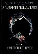Le carrefour des parallèles, La métropole du vide -Yseult Le Goarnig, 483 pages