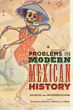 Problems in Modern Mexican History: Sources and Interpretations (Latin American