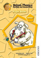 Nelson Phonics Spelling and Handwriting Pupil Book Yellow Level by Anita Warwick