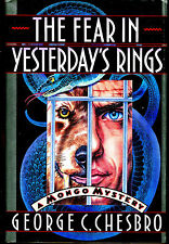 The Fear in Yesterday's Rings by George C. Chesbro-1st Print/DJ-1991-Mongo