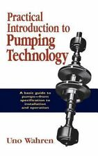 Practical Introduction to Pumping Technology by Uno Wahren (1997, Hardcover)