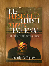 The Persecuted Church Prayer Devotional : Interceding for the Suffering...