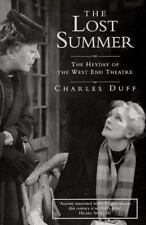 The Lost Summer : The Heyday of the West End Theatre by Charles Duff