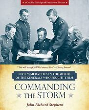 Commanding the Storm : Civil War Battles in the Words of the Generals Who Fought