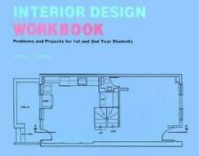 Interior Design Workbook: Problems and Projects for 1st and 2nd Year-ExLibrary