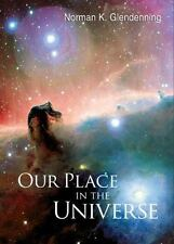 Our Place in the Universe by Glendenning - Hardcover -  New