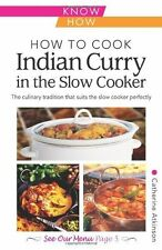 HOW TO COOK INDIAN CURRY IN THE SLOW COOKER - NEW PAPERBACK BOOK
