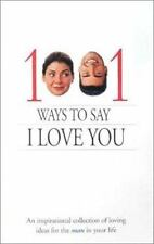 1001 Ways to Say I Love You: An inspirational collection of loving ideas for the