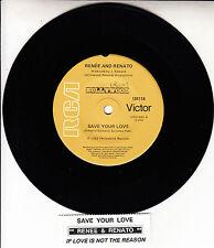 "RENEE AND RENATO  Save Your Love 7"" 45 rpm vinyl record + juke box title strip"