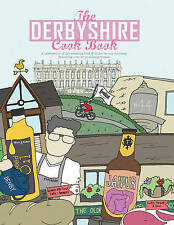 The Derbyshire Cook Book: A Celebration of the Amazing Food and Drink on Our Doorstep by Adelle Draper (Paperback, 2015)