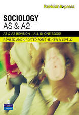 Good, Revision Express AS and A2 Sociology: A-Level Study Guide : AS & A2 (Direc