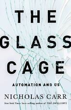 The Glass Cage: Automation and Us, Carr, Nicholas, Good Condition, Book