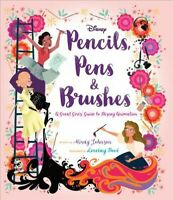 Pencils, Pens & Brushes : A Great Girls Guide to Disney Animation, Hardcover ...