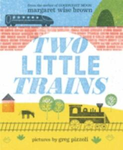 Two Little Trains by Margaret Wise Brown (2020, Hardcover)