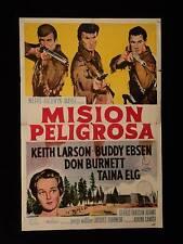 MISSION OF DANGER * KEITH LARSON * Buddy Ebsen * ARGENTINE 1sh MOVIE POSTER 1960