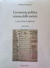 FRANçOIS QUESNAY L'ECONOMIA POLITICA SCIENZA DELLE SOCIETà LIGUORI 2010 2 VOLUMI