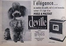 PUBLICITÉ PRESSE 1962 POELE A MAZOUT DEVILLE CHARLEVILLE - CANICHE - ADVERTISING