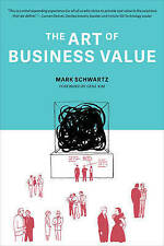 The Art of Business Value by Mark Schwartz (Paperback, 2016)