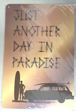 """""""Another day in Paradise"""" aluminum surf sign *New* Beach 18""""x12"""""""