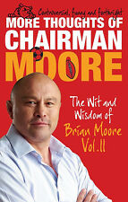 SIGNED BOOK - More Thoughts of Chairman Moore - Brian Moore book - AUTOGRAPHED
