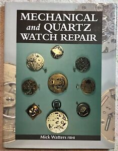 Mechanical And Quartz Watch Repair by Mick Walters (Book) Watches, Chronograph